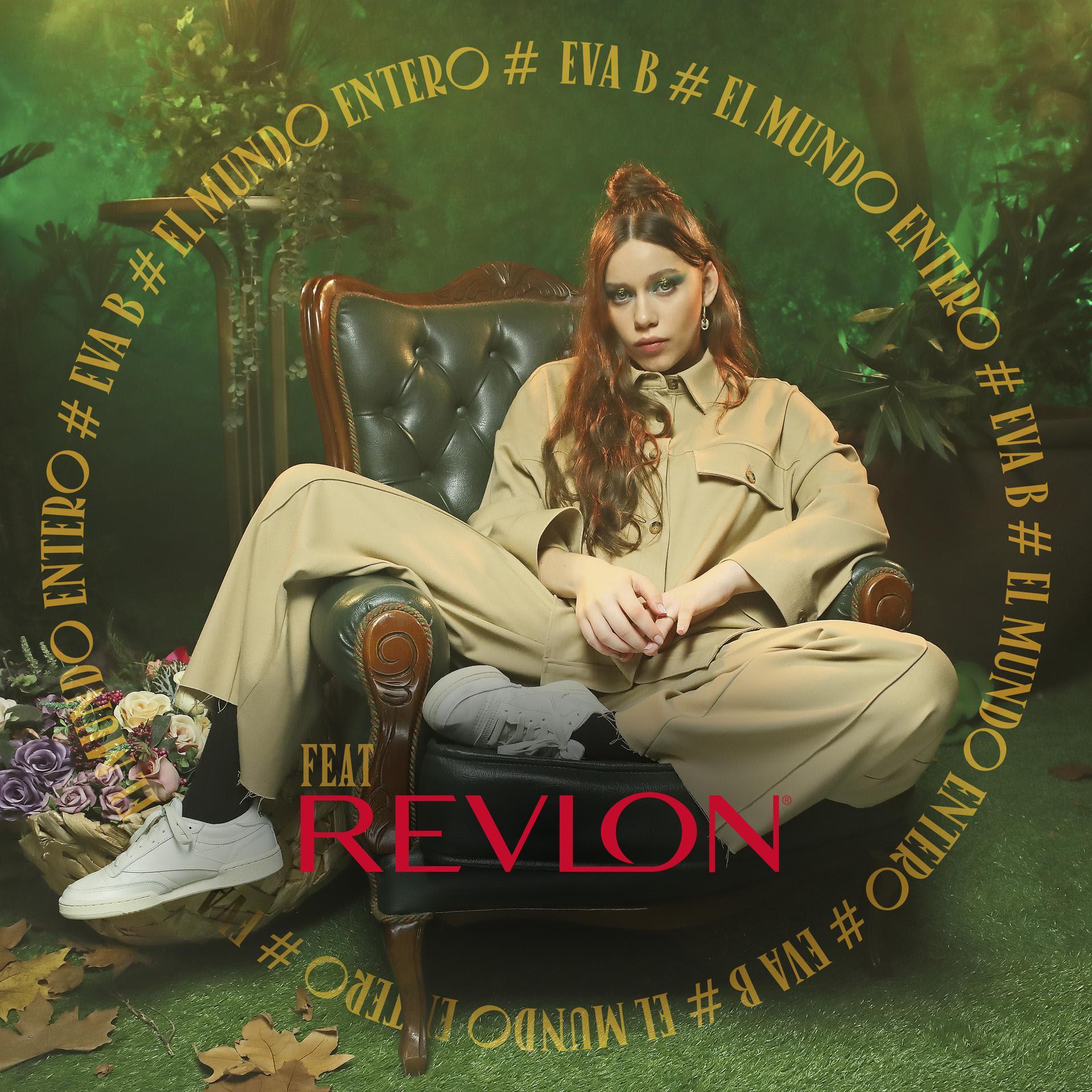 El mundo entero: así es el título de la canción que acaba de lanzar REVLON interpretada por Eva B